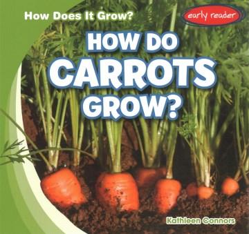 How Do Carrots Grow?