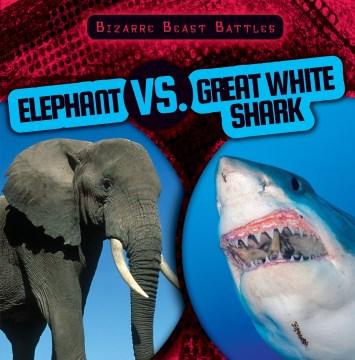 Elephant Vs. Great White Shark