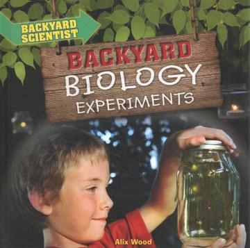 Backyard Biology Experiments