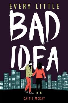 Every Little Bad Idea