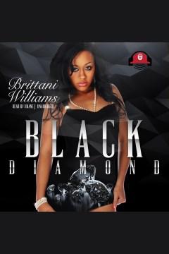 Black Diamond [electronic resource] / Brittani Williams.