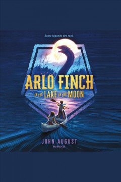 Arlo finch in the lake of the moon [electronic resource] / John August