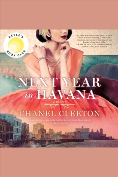Next year in Havana [electronic resource] / Chanel Cleeton.