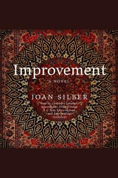 Improvement [electronic resource] / Joan Silber.