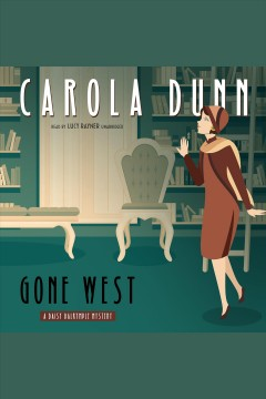 Gone West : a Daisy Dalrymple mystery [electronic resource] / Carola Dunn.