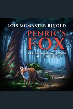 Penric's fox [electronic resource] / Lois McMaster Bujold.