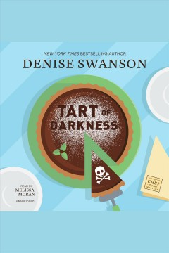Tart of darkness [electronic resource] : Chef-to-Go Mystery Series, Book 1 / Denise Swanson