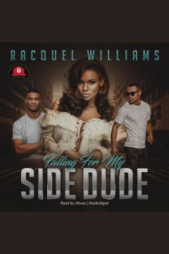 Falling for my side dude [electronic resource] / Racquel Williams.