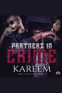 Partnerz in crime [electronic resource] / Kareem.