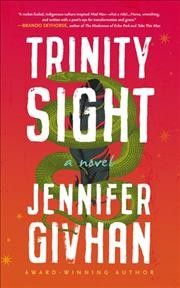 Trinity sight : a novel / Jennifer Givhan.