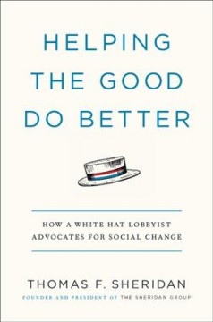 Helping the good do better : a white hat lobbyist's winning strategies from the front lines of social change