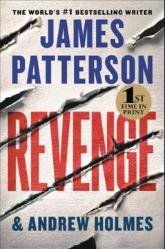 Revenge / James Patterson and Andrew Holmes.