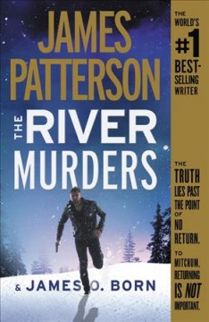 The river murders : thrillers / James Patterson & James O. Born.