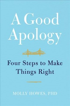 A good apology : four steps to make things right