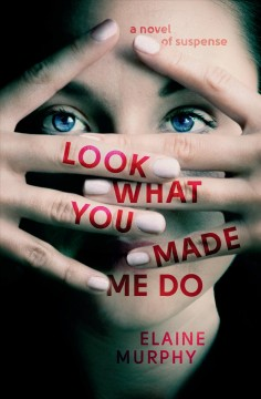Look what you made me do / Elaine Murphy.