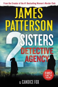2 sisters detective agency / James Patterson and Candice Fox.