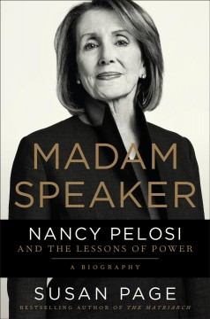 Madam speaker Nancy Pelosi and the Lessons of Power / Susan Page