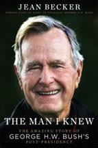 The man I knew the amazing story of George H.W. Bush's post-presidency / Jean Becker.