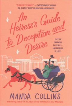 An Heiress's Guide to Deception and Desire