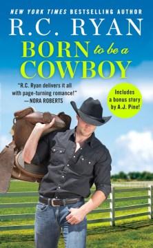 Born to Be a Cowboy : Includes a Bonus Novella