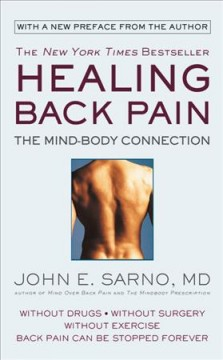 Healing back pain : the mind-body connection / John E. Sarno, MD.