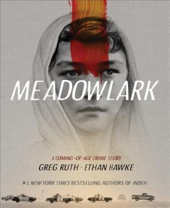 Meadowlark : A Coming of Age Crime Story