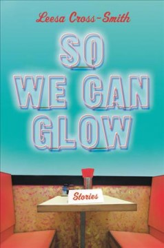 So we can glow : stories