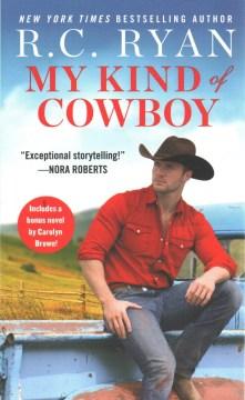 My kind of cowboy / R.C. Ryan. Cowboy rebel / Carolyn Brown.