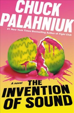 The invention of sound / Chuck Palahniuk.
