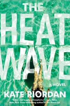 The heatwave : a novel