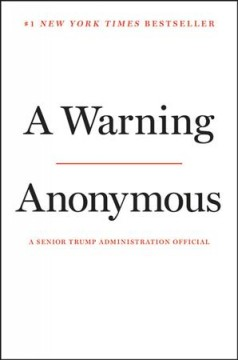 A warning / Anonymous, a senior Trump adminstration official.