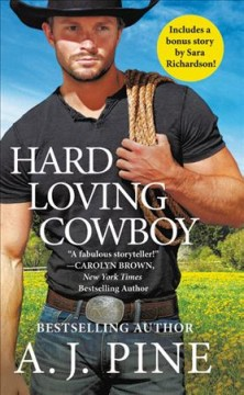 Hard Loving Cowboy : Includes a Bonus Novella
