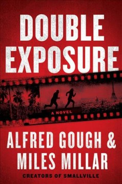 Double exposure / Alfred Gough & Miles Millar.