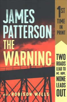 The warning / James Patterson and Robison Wells.