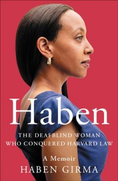 Haben the deafblind woman who conquered Harvard Law / by Haben Girma.