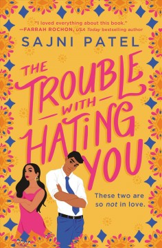 The trouble with hating you / Sajni Patel.