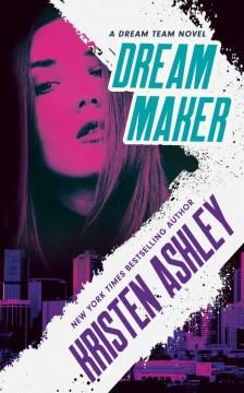 Dream maker / Kristen Ashley.