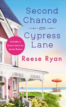 Second chance on Cypress Lane / Reese Ryan.