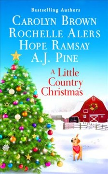 A little country Christmas / Carolyn Brown, A.J. Pine, Rochelle Alers, Hope Ramsay.