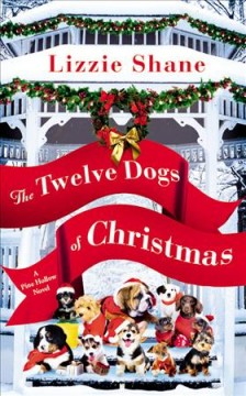 The twelve dogs of Christmas / Lizzie Shane.
