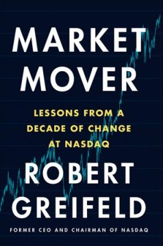 Market Mover : Lessons from a Decade of Change at Nasdaq