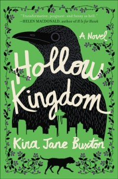 Hollow kingdom / Kira Jane Buxton.