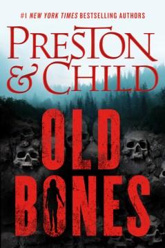 Old bones / Douglas Preston & Lincoln Child.