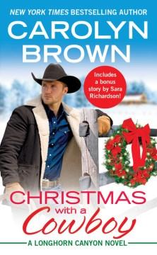 Christmas with a cowboy / Carolyn Brown.