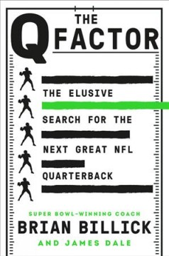 The Q Factor : A Quarterback's Education and What It Takes to Win in the NFL