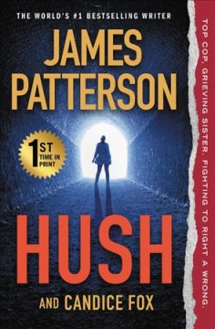 Hush / James Patterson and Candice Fox.