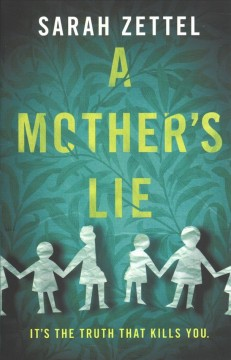 A mother's lie / Sarah Zettel.