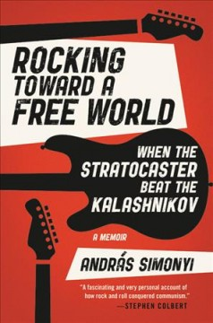 Rocking Toward a Free World : When the Stratocaster Beat the Kalashnikov