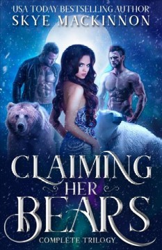 Claiming her bears. The Complete Series Skye MacKinnon.