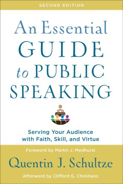 An essential guide to public speaking : serving your audience with faith, skill, and virtue